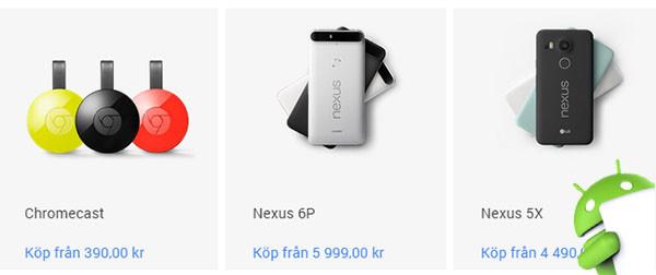 Tillgänglighet och pris: Nexus 6P, Nexus 5X, Chromecast Audio, Chromecast Video